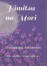 HIMITSU NO MORI: EL COMIENZO DEL CAMBIO