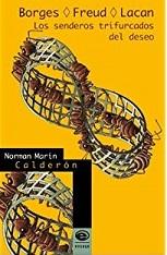 Borges, Freud, Lacan. Los senderos trifurcados del deseo