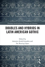 Doubles and Hybrids in Latin American Gothic